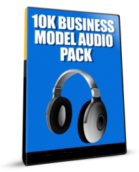 10K Business Model Audio Pack