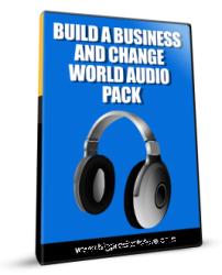 Build A Business And Change World Audio Pack