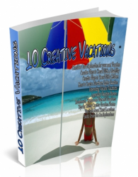 10 Creative Vacations PLR Articles